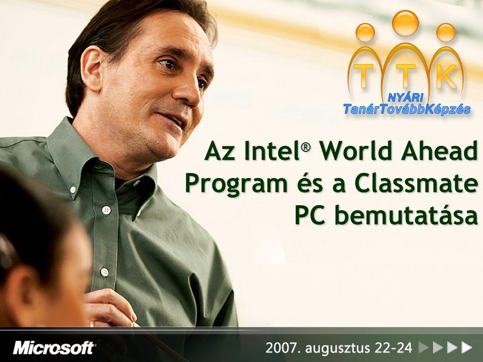 Az Intel ® World Ahead Program és a Classmate PC bemutatása