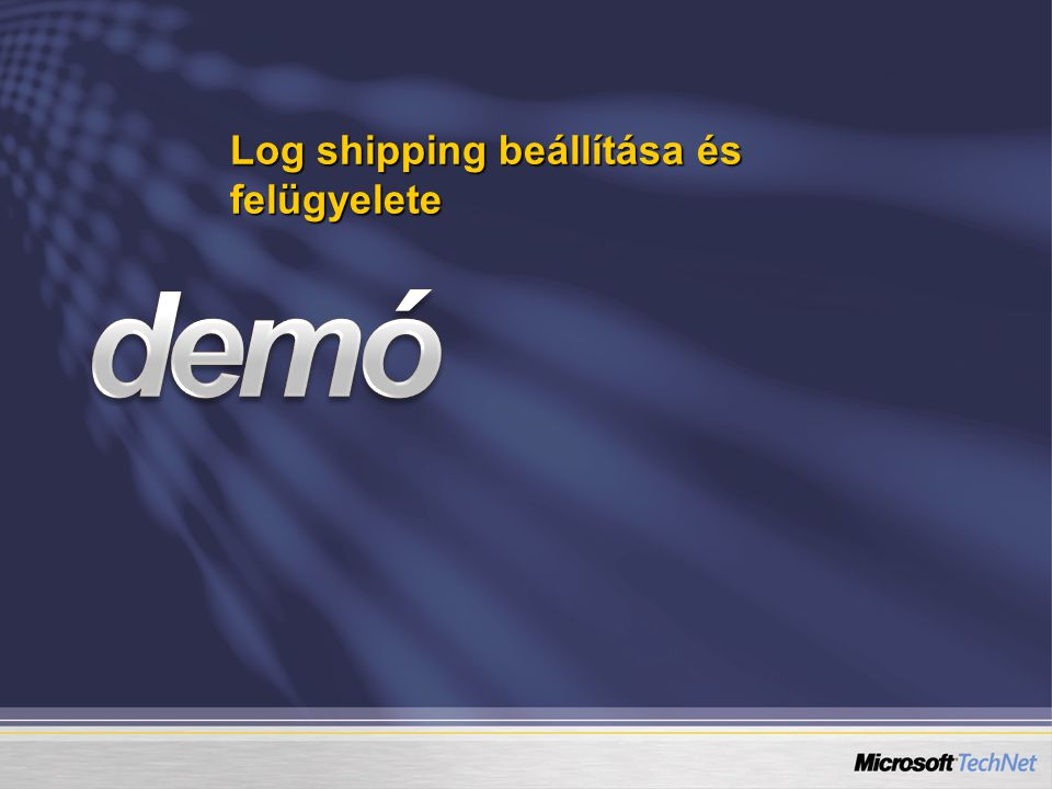 Log shipping beállítása és felügyelete
