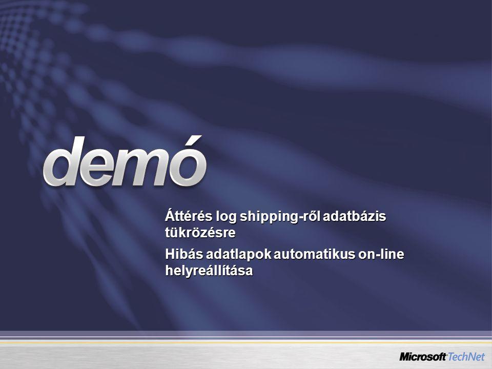 Áttérés log shipping-ről adatbázis tükrözésre Hibás adatlapok automatikus on-line helyreállítása