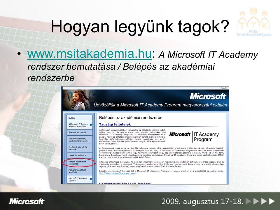 Hogyan legyünk tagok? www.msitakademia.hu: A Microsoft IT Academy rendszer bemutatása / Belépés az akadémiai rendszerbewww.msitakademia.hu