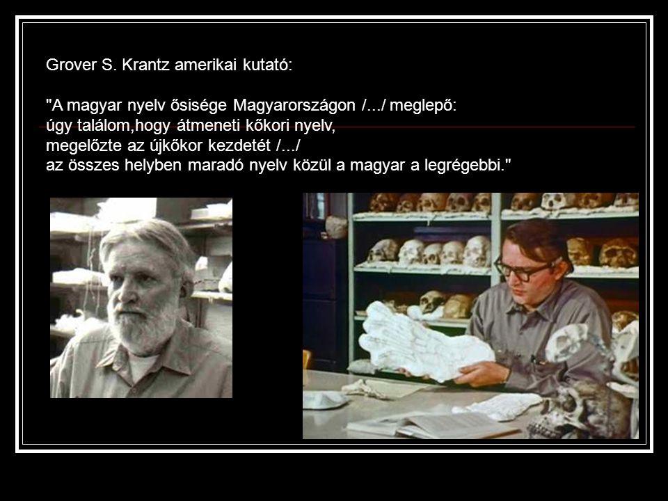 George Bernard Shaw drámaíró (az amerikai CBC-nek adott interjújában sokkal bővebben kifejtve) mondta: - Bátran kijelenthetem, hogy miután évekig tanulmányoztam a magyar nyelvet, meggyőződésemmé vált: ha a magyar lett volna az anyanyelvem, az életművem sokkal értékesebb lehetett volna.