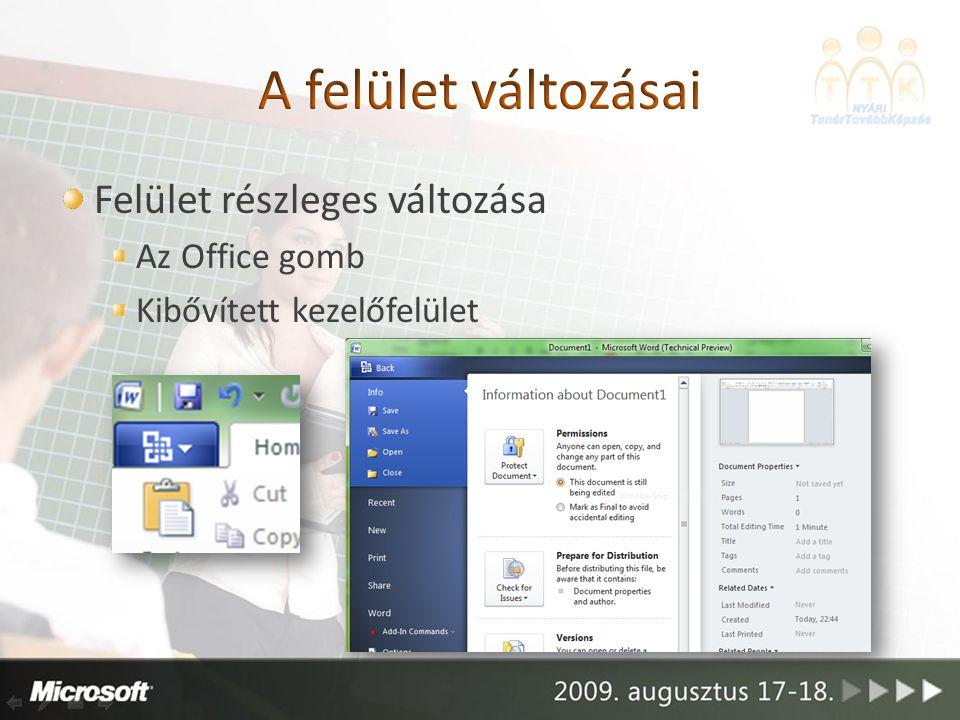 Felület részleges változása Az Office gomb Kibővített kezelőfelület