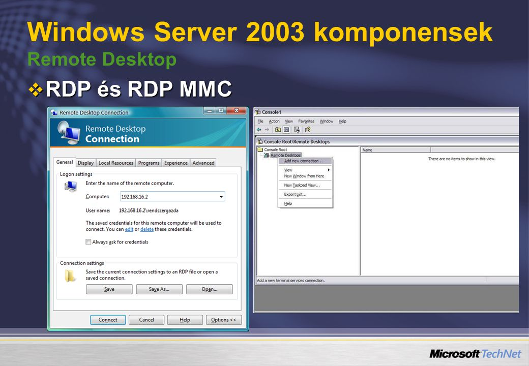 Windows Server 2003 komponensek Remote Desktop  RDP és RDP MMC