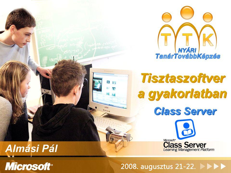 Tisztaszoftver a gyakorlatban Class Server Almási Pál