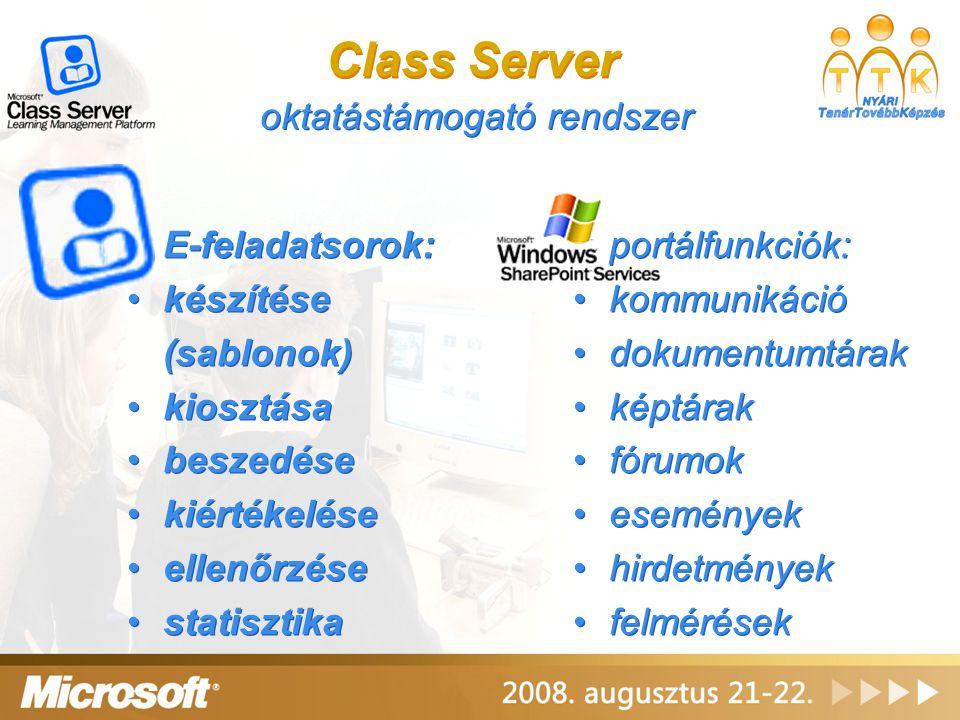 Class Server oktatástámogató rendszer E-feladatsorok: készítése (sablonok) kiosztása beszedése kiértékelése ellenőrzése statisztika E-feladatsorok: ké