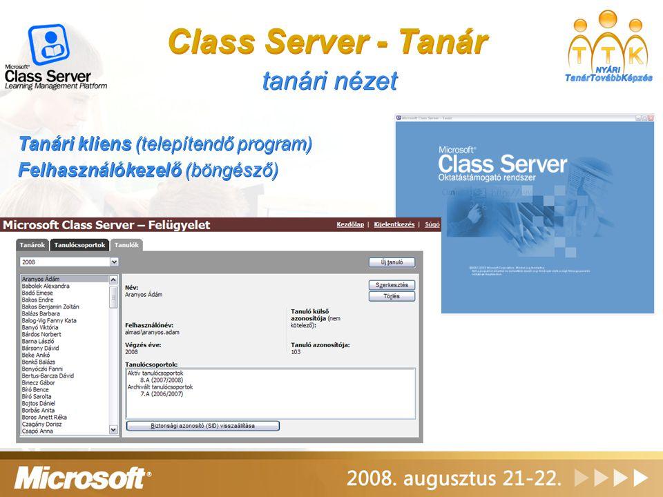 Class Server - Tanár tanári nézet Tanári kliens (telepítendő program) Felhasználókezelő (böngésző) Tanári kliens (telepítendő program) Felhasználókeze