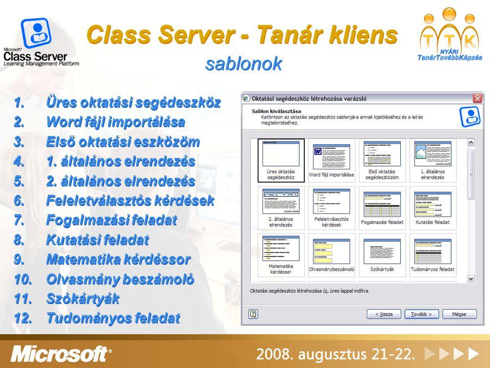 Class Server - Tanár kliens sablonok 1.Üres oktatási segédeszköz 2.Word fájl importálása 3.Első oktatási eszközöm 4.1. általános elrendezés 5.2. által