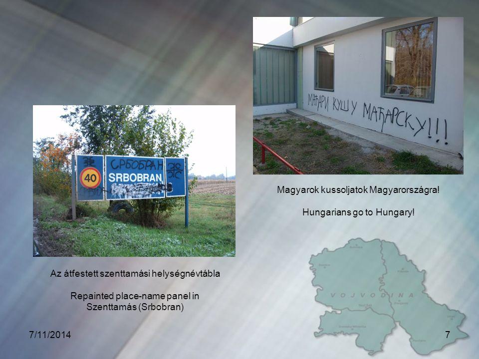 7/11/20147 Az átfestett szenttamási helységnévtábla Repainted place-name panel in Szenttamás (Srbobran) Magyarok kussoljatok Magyarországra.