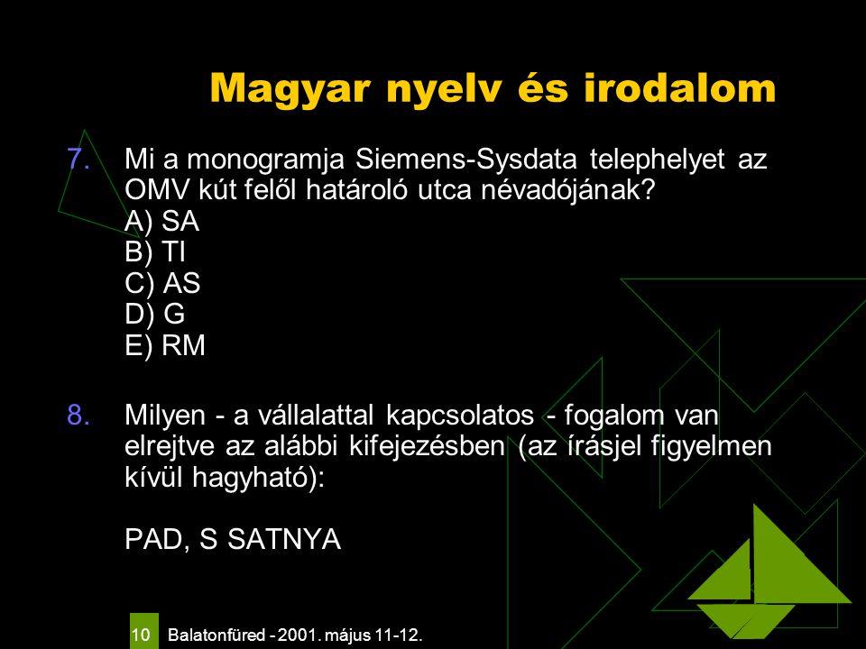 Balatonfüred - 2001. május 11-12. 10 Magyar nyelv és irodalom 7.