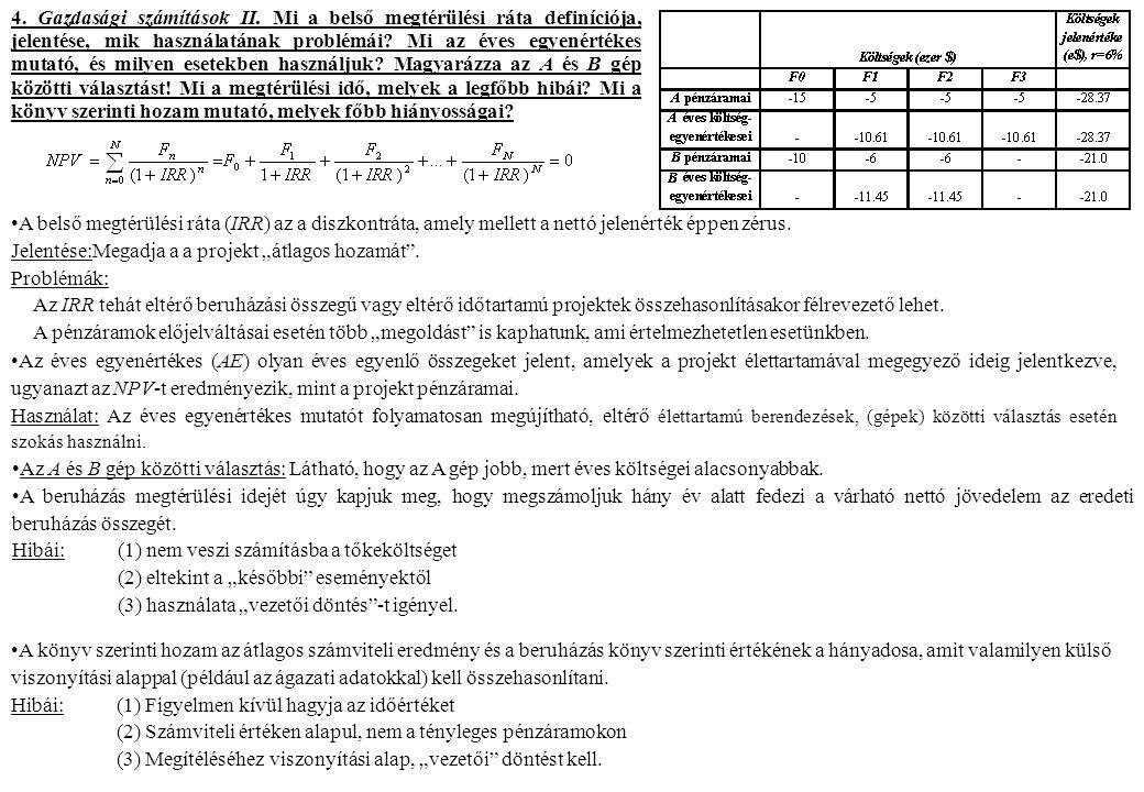4. Gazdasági számítások II. Mi a belső megtérülési ráta definíciója, jelentése, mik használatának problémái? Mi az éves egyenértékes mutató, és milyen