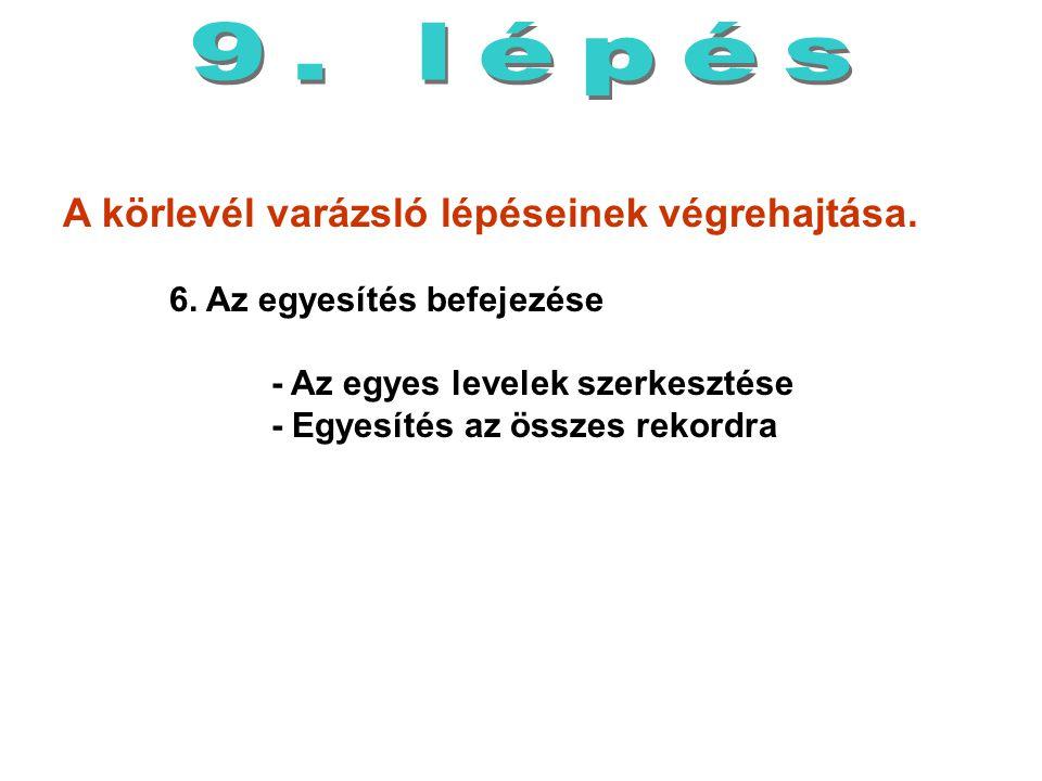A körlevél varázsló lépéseinek végrehajtása. 6. Az egyesítés befejezése - Az egyes levelek szerkesztése - Egyesítés az összes rekordra