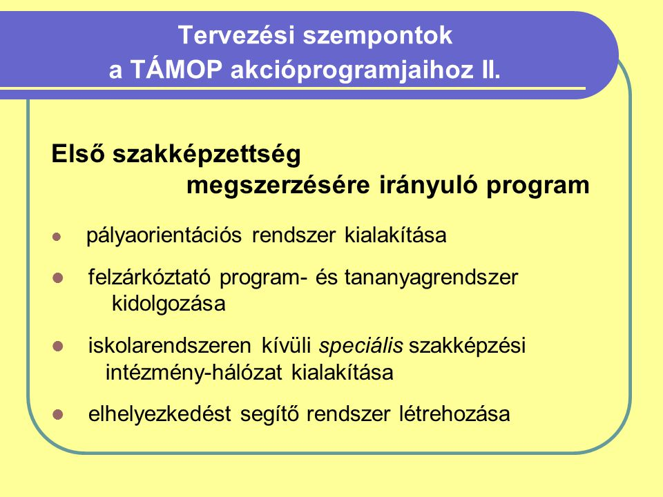 Tervezési szempontok a TÁMOP akcióprogramjaihoz II.