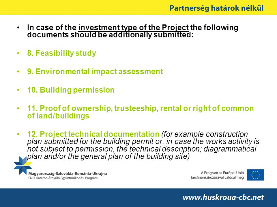 In case of the investment type of the Project the following documents should be additionally submitted: 8.