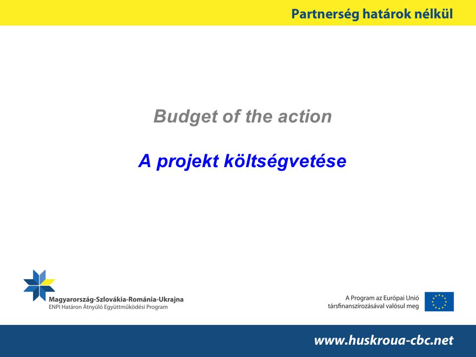 Budget of the action A projekt költségvetése