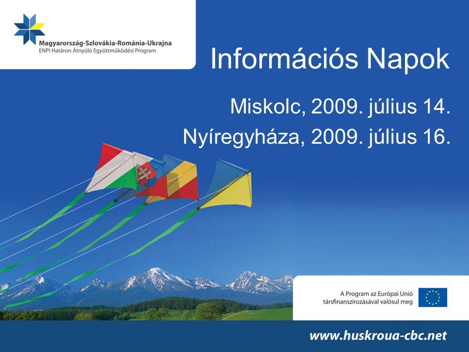 Információs Napok Miskolc, 2009. július 14. Nyíregyháza, 2009. július 16.