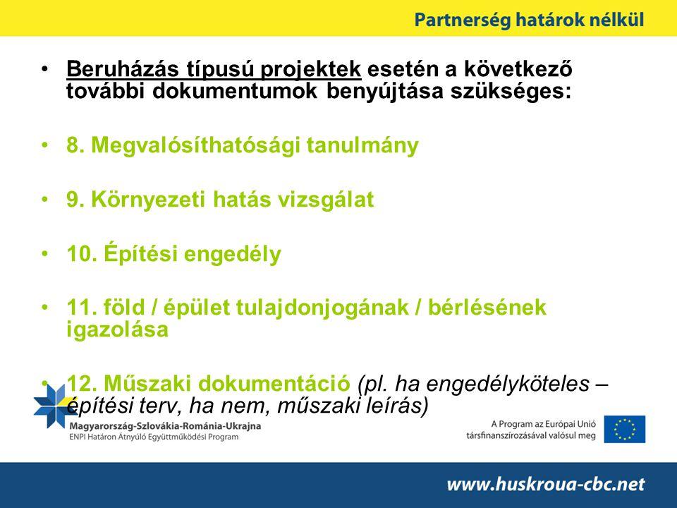 Beruházás típusú projektek esetén a következő további dokumentumok benyújtása szükséges: 8.