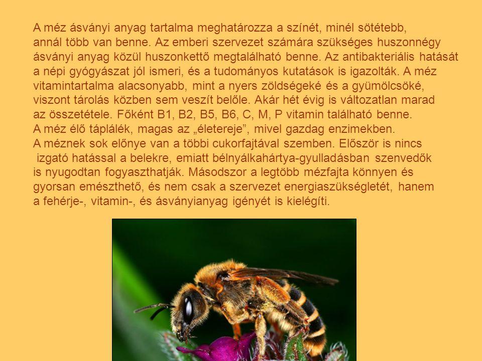 A méz ásványi anyag tartalma meghatározza a színét, minél sötétebb, annál több van benne.