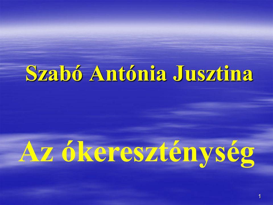 1 Szabó Antónia Jusztina Az ókereszténység
