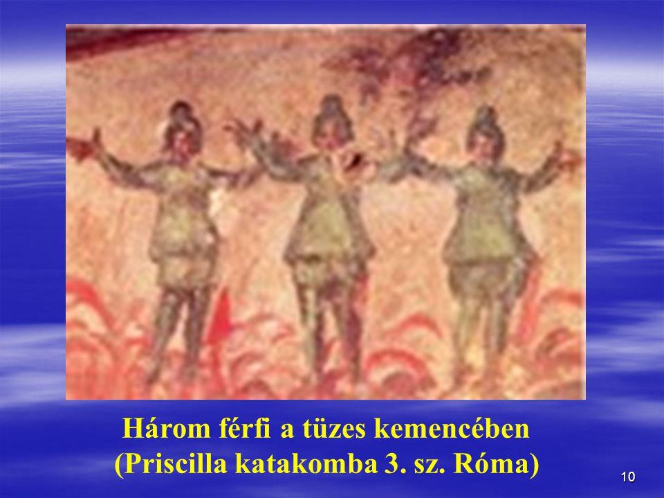 10 Három férfi a tüzes kemencében (Priscilla katakomba 3. sz. Róma)