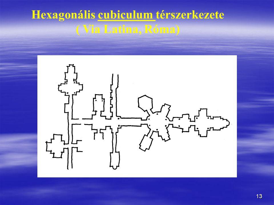 13 Hexagonális cubiculum térszerkezete ( Via Latina, Róma)