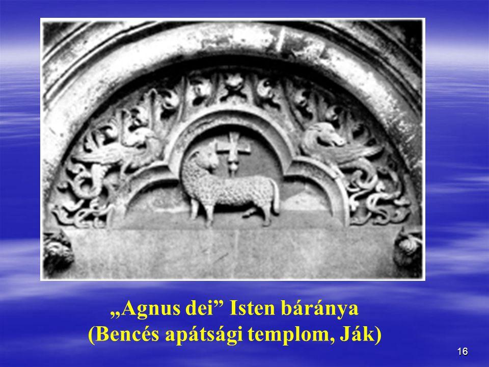 """16 """"Agnus dei Isten báránya (Bencés apátsági templom, Ják)"""