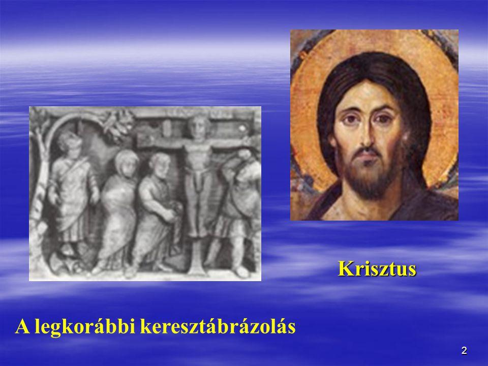 2 Krisztus A legkorábbi keresztábrázolás