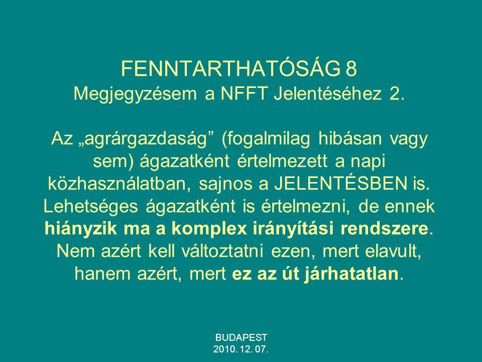 BUDAPEST 2010.12. 07. FENNTARTHATÓSÁG 8 Megjegyzésem a NFFT Jelentéséhez 2.