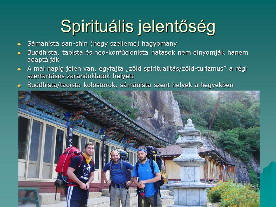 Spirituális jelentőség  Sámánista san-shin (hegy szelleme) hagyomány  Buddhista, taoista és neo-konfúcionista hatások nem elnyomják hanem adaptálják