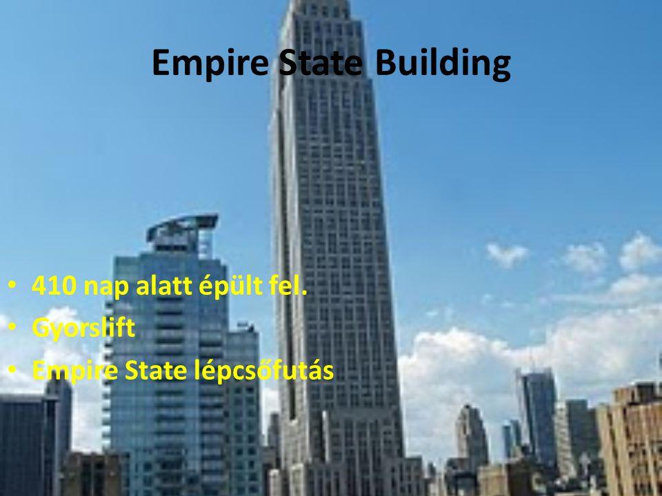 Empire State Building 410 nap alatt épült fel. Gyorslift Empire State lépcsőfutás