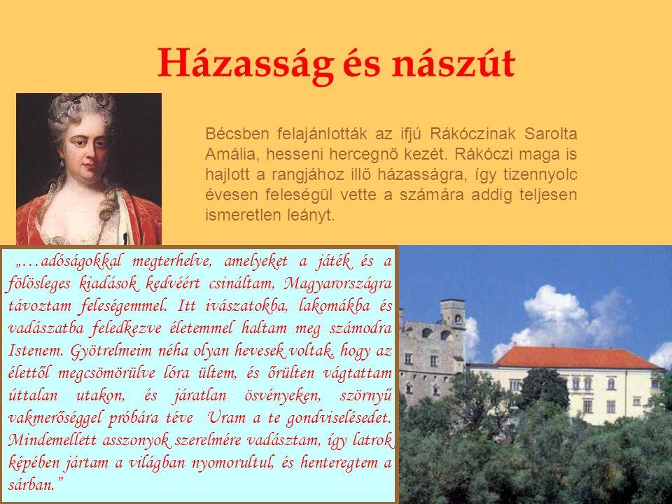 Házasság és nászút Bécsben felajánlották az ifjú Rákóczinak Sarolta Amália, hesseni hercegnő kezét. Rákóczi maga is hajlott a rangjához illő házasságr
