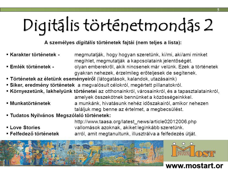 5 Digitális történetmondás 2 A személyes digitális történetek fajtái (nem teljes a lista):  Karakter történetek - megmutatják, hogy hogyan szeretünk,