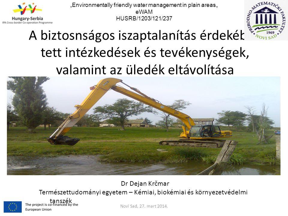 """A biztosnságos iszaptalanítás érdekében tett intézkedések és tevékenységek, valamint az üledék eltávolítása Novi Sad, 27. mart 2014. """"Environmentally"""