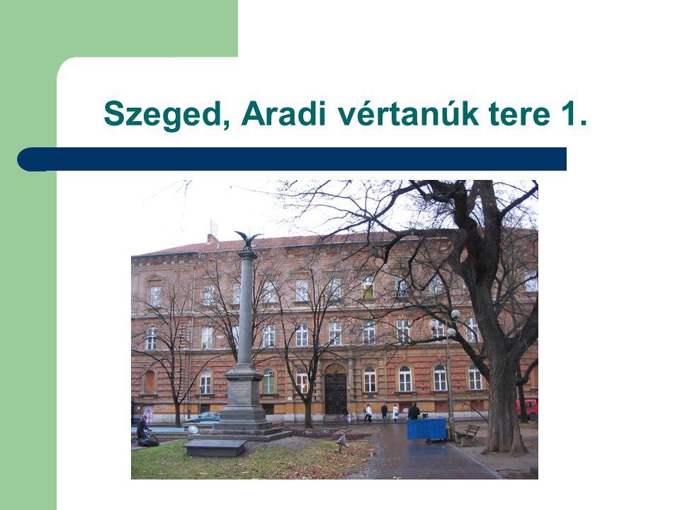 Szeged, Aradi vértanúk tere 1.