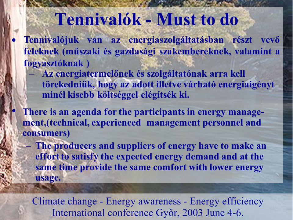 Tennivalók - Must to do There is an agenda for the participants in energy manage- ment,(technical, experienced management personnel and consumers) –Th