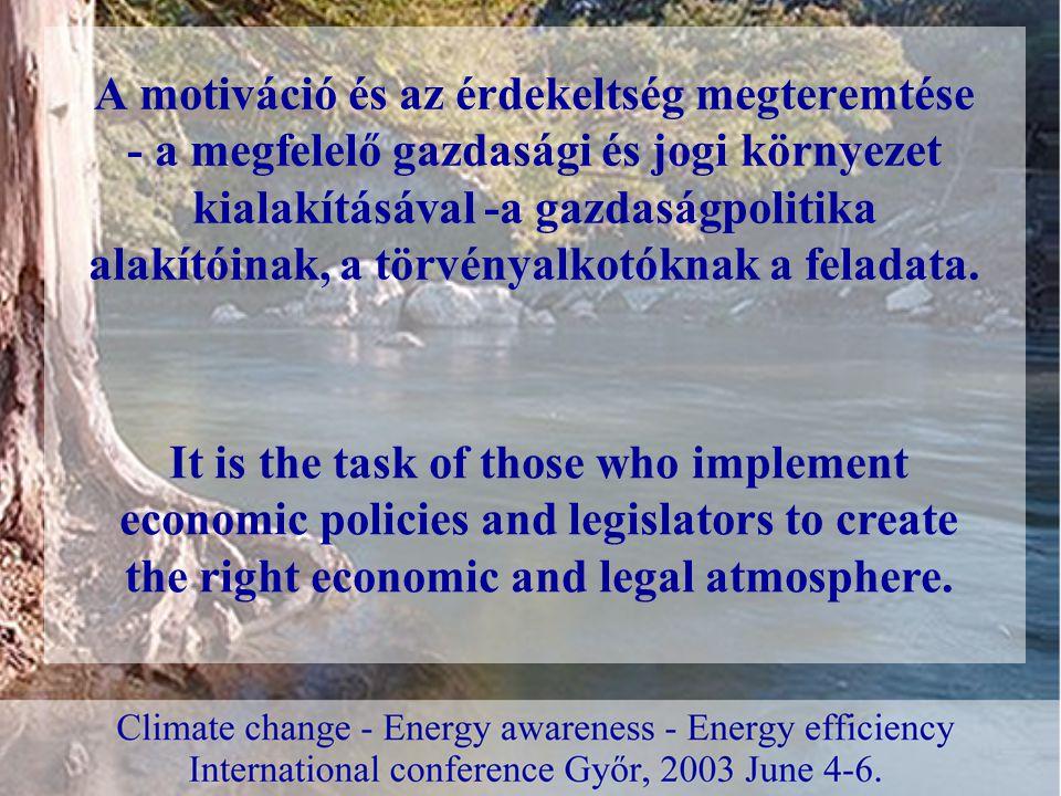 A motiváció és az érdekeltség megteremtése - a megfelelő gazdasági és jogi környezet kialakításával -a gazdaságpolitika alakítóinak, a törvényalkotóknak a feladata.
