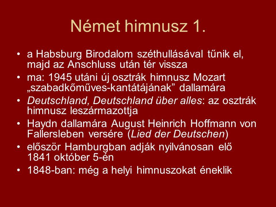 """Német himnusz 1. a Habsburg Birodalom széthullásával tűnik el, majd az Anschluss után tér vissza ma: 1945 utáni új osztrák himnusz Mozart """"szabadkőműv"""