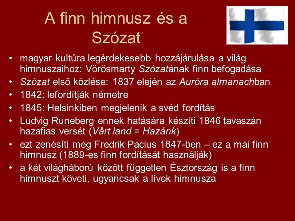 A finn himnusz és a Szózat magyar kultúra legérdekesebb hozzájárulása a világ himnuszaihoz: Vörösmarty Szózatának finn befogadása Szózat első közlése: