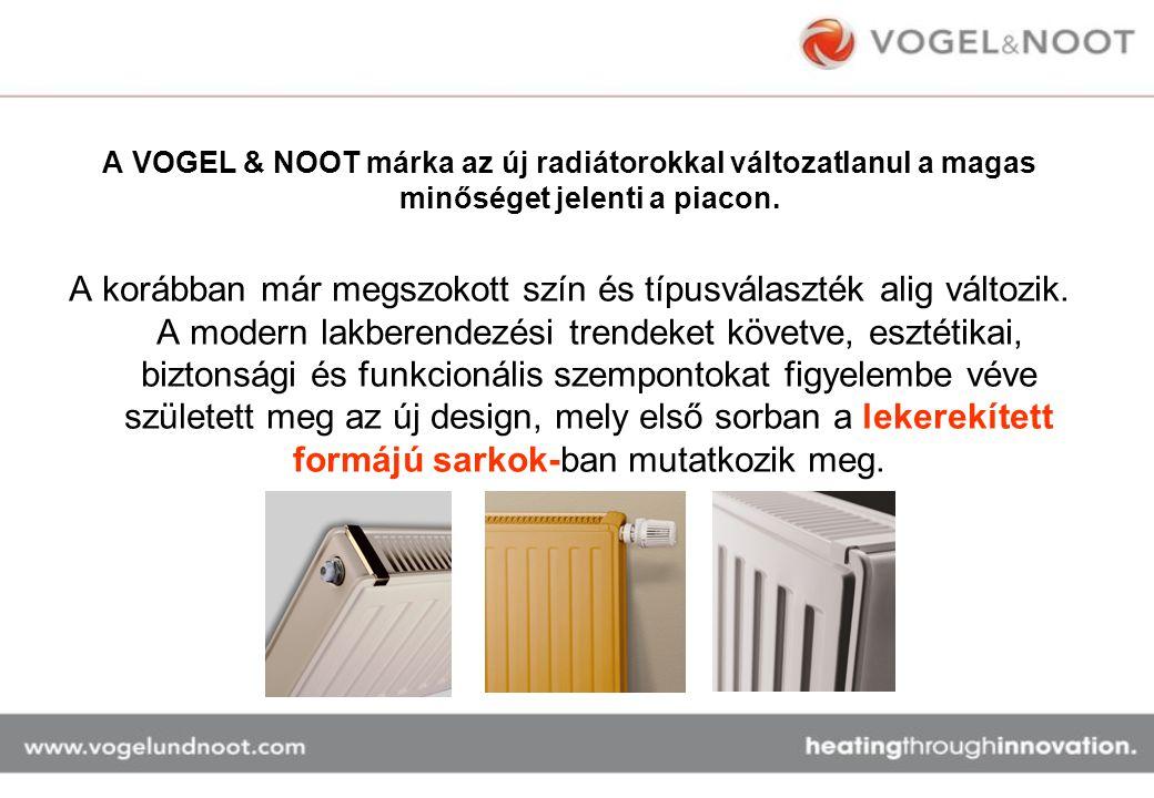 A VOGEL & NOOT márka az új radiátorokkal változatlanul a magas minőséget jelenti a piacon. A korábban már megszokott szín és típusválaszték alig válto