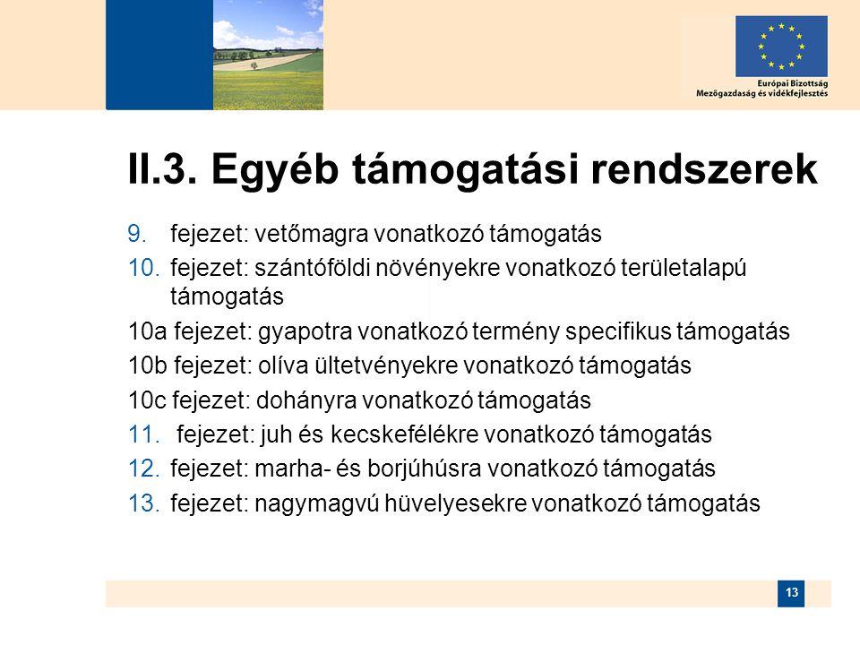 13 II.3. Egyéb támogatási rendszerek  fejezet: vetőmagra vonatkozó támogatás  fejezet: szántóföldi növényekre vonatkozó területalapú támogatás 10