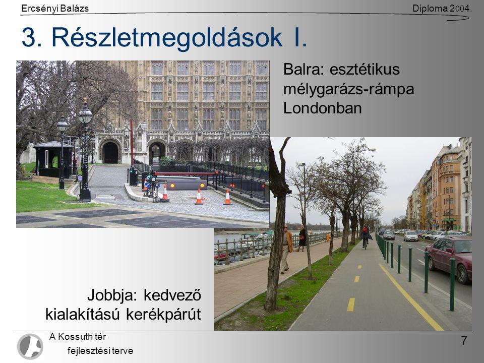 Ercsényi BalázsDiploma 2 00 4. A Kossuth tér fejlesztési terve 7 3.