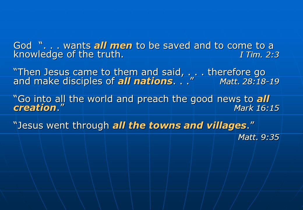 God ... wants all men to be saved and to come to a knowledge of the truth.