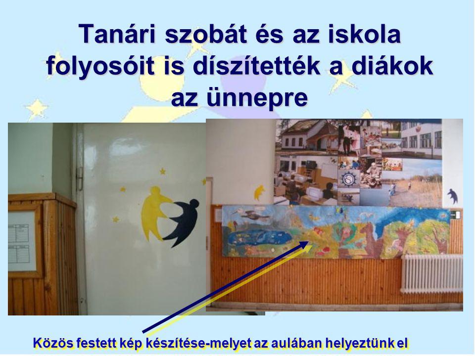 Tanári szobát és az iskola folyosóit is díszítették a diákok az ünnepre Közös festett kép készítése-melyet az aulában helyeztünk el