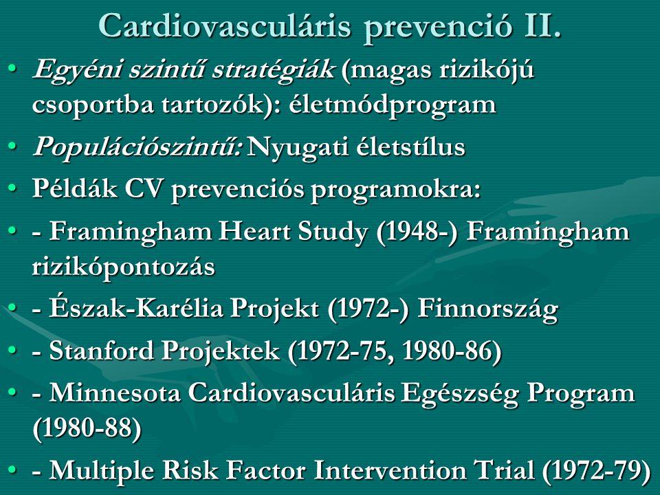 Cardiovasculáris prevenció II. Egyéni szintű stratégiák (magas rizikójú csoportba tartozók): életmódprogramEgyéni szintű stratégiák (magas rizikójú cs