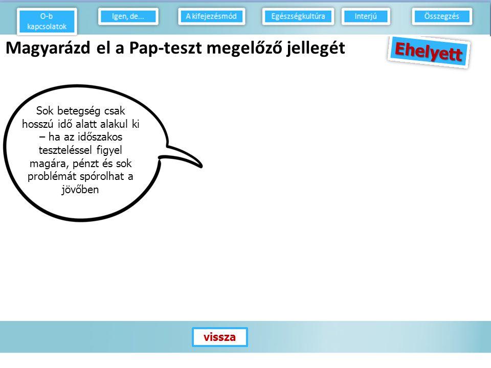 Magyarázd el a Pap-teszt megelőző jellegét EHELYETTEHELYETT D-P relations How to speak.