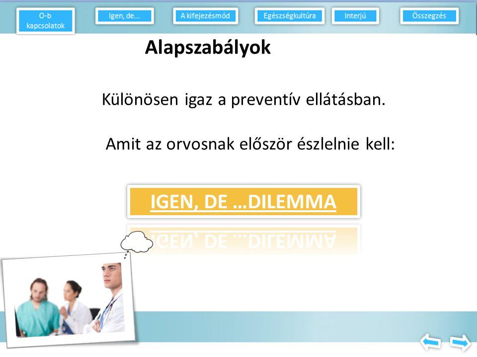 Alapszabályok Különösen igaz a preventív ellátásban.