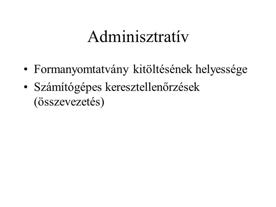 Adminisztratív Formanyomtatvány kitöltésének helyessége Számítógépes keresztellenőrzések (összevezetés)