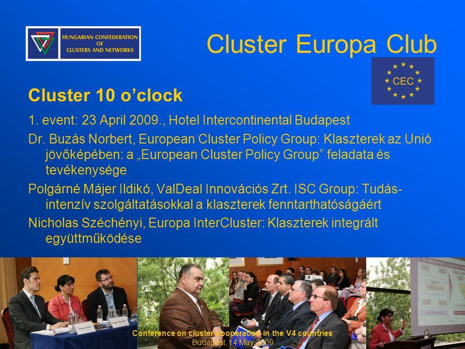 Cluster 10 o'clock 1. event: 23 April 2009., Hotel Intercontinental Budapest Dr. Buzás Norbert, European Cluster Policy Group: Klaszterek az Unió jövő