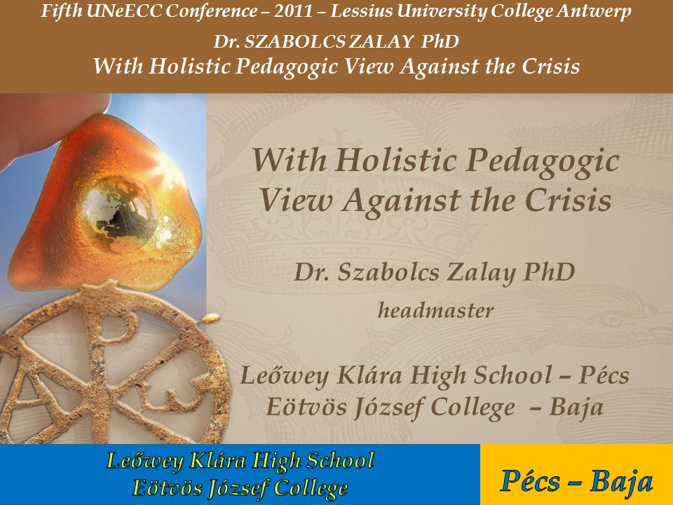 With Holistic Pedagogic View Against the Crisis Dr.