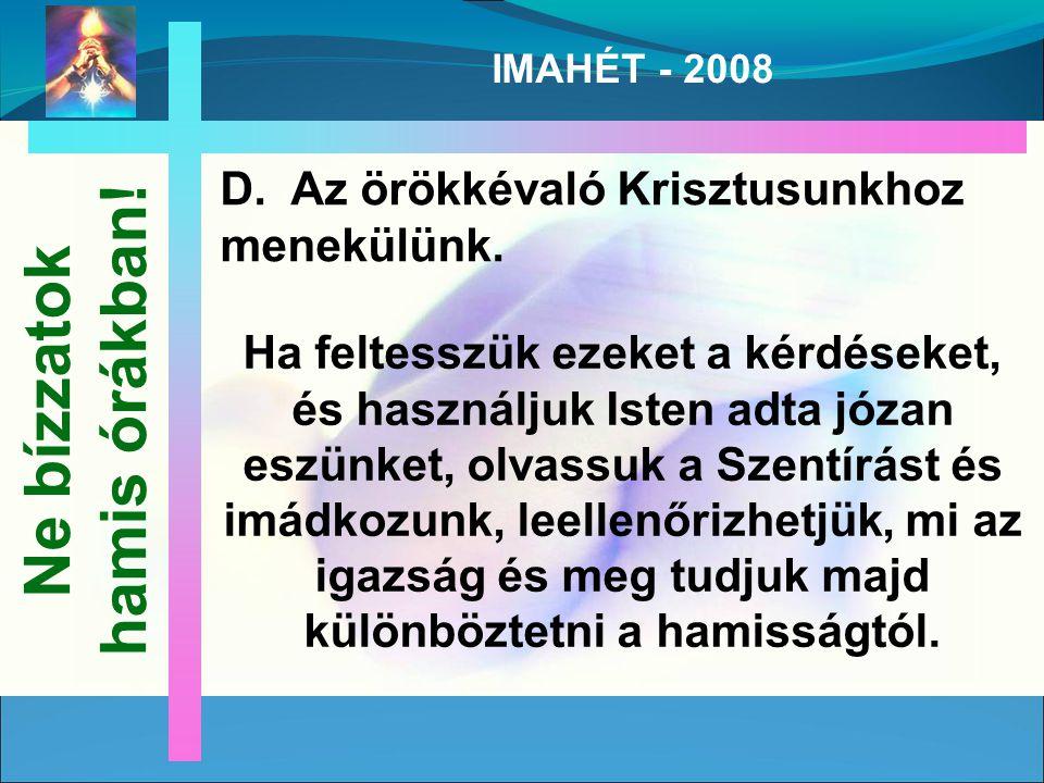 IMAHÉT - 2008 D. Az örökkévaló Krisztusunkhoz menekülünk.