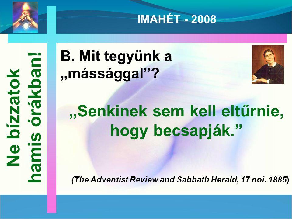 """IMAHÉT - 2008 B. Mit tegyünk a """"mássággal ."""